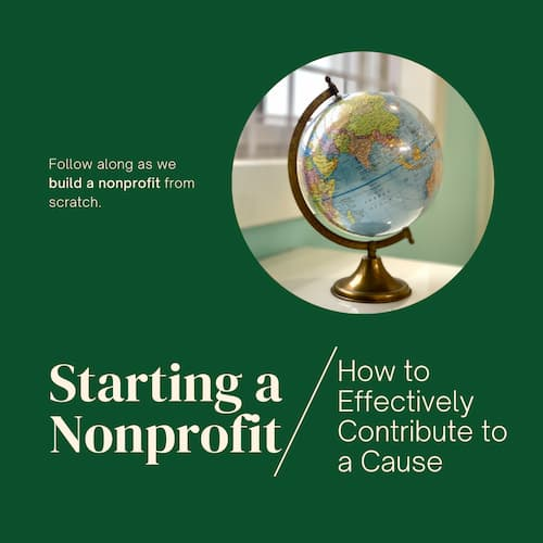 Starting a Nonprofit 2: How to Effectively Contribute to a Cause