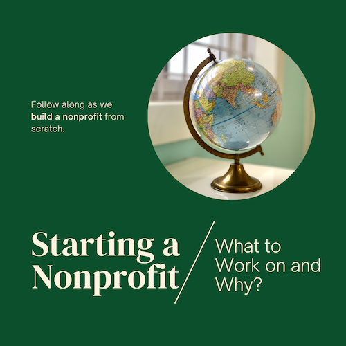 Starting a Nonprofit 1: What to Work on and Why?